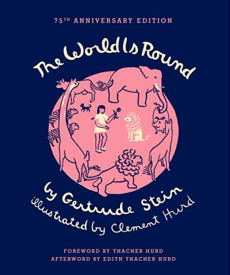 The World Is Round - Stein, Gertrude, Ms., and Hurd, Clement, and Hurd, Thacher