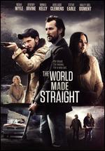 The World Made Straight - David Burris