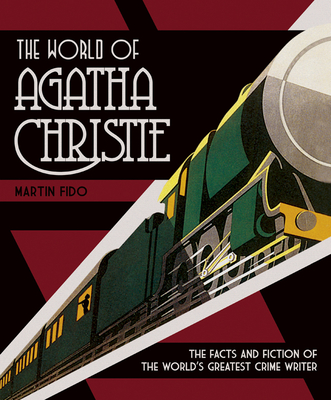 The World of Agatha Christie: The Facts and Fiction of the World's Greatest Crime Writer - Fido, Martin