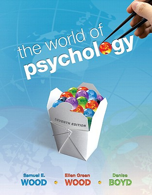 The World of Psychology - Wood, Samuel E