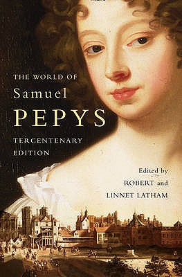 The World of Samuel Pepys: A Pepys Anthology - Latham, Robert (Editor), and Latham, Linnet (Editor)