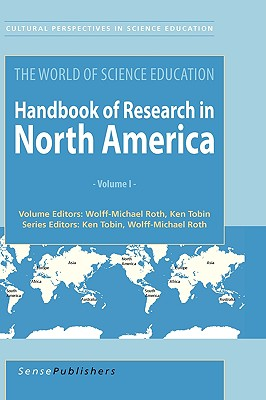 The World of Science Education: Handbook of Research in North America - Roth, Wolff-Michael, and Tobin, Kenneth