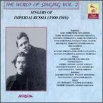 The World Of Singing, Vol. 2, Singers Of Imperial Russia (1900-1916)