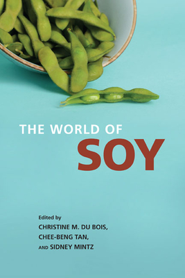 The World of Soy - Du Bois, Christine M (Editor)