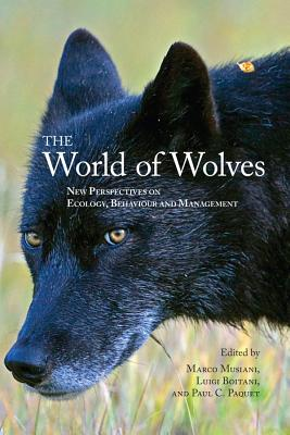 The World of Wolves: New Perspectives on Ecology, Behaviour, and Management - Musiani, Marco (Editor)