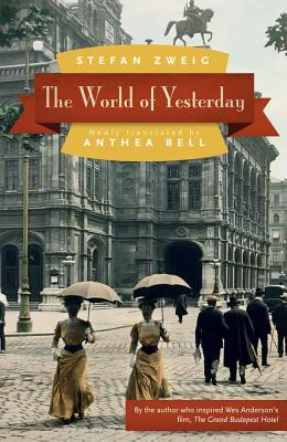 The World of Yesterday - Zweig, Stefan, and Bell, Anthea (Translated by)