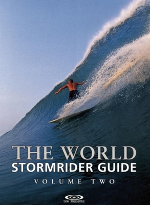 The World Stormrider Guide: Volume Two - Sutherland, Bruce (Editor)