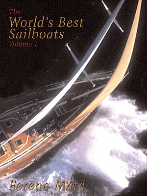 The World's Best Sailboats: A Survey - Mate, Ferenc
