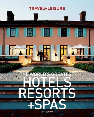 The World's Greatest Hotels, Resorts + Spas - Edwards, Irene (Editor), and Miranda, Jennifer (Editor)