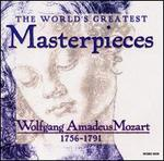The World's Greatest Masterpieces: Wolfgang Amadeus Mozart, 1756-1791