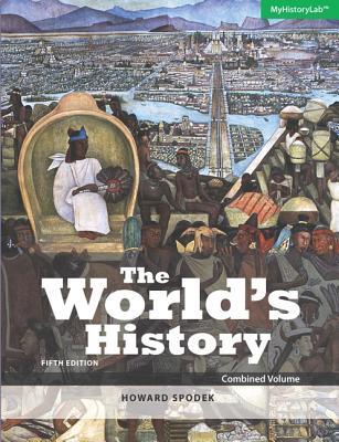 The World's History: Combined Volume - Spodek, Howard
