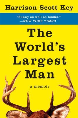 The World's Largest Man: A Memoir - Key, Harrison Scott