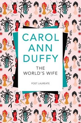 The World's Wife - Duffy, Carol Ann