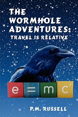 The Wormhole Adventures: Travel Is Relative - Russell, P M