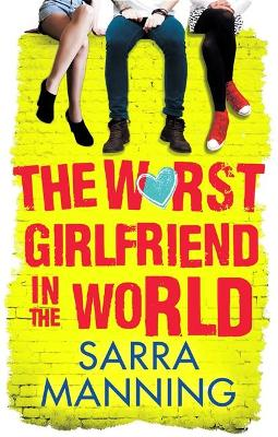 The Worst Girlfriend in the World - Manning, Sarra
