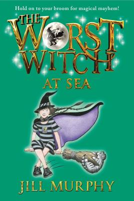 The Worst Witch at Sea - Murphy, Jill