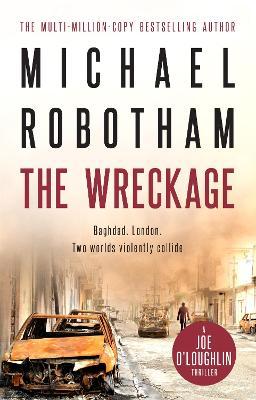 The Wreckage - Robotham, Michael