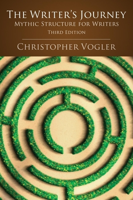The Writer's Journey: Mythic Structure for Writers - Vogler, Christopher