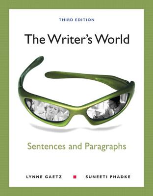 The Writer's World: Sentences and Paragraphs with New Mywritinglab with Etext -- Access Card Package - Gaetz, Lynne, and Phadke, Suneeti