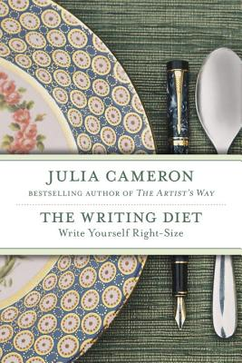 The Writing Diet: Write Yourself Right-Size - Cameron, Julia