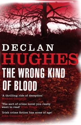 The Wrong Kind of Blood - Hughes, Declan