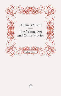 The Wrong Set and Other Stories - Wilson, Angus