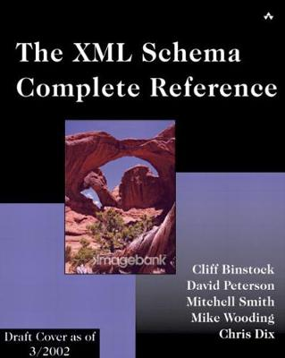 The XML Schema Complete Reference - Binstock, Cliff, and Peterson, Dave, and Smith, Mitchell