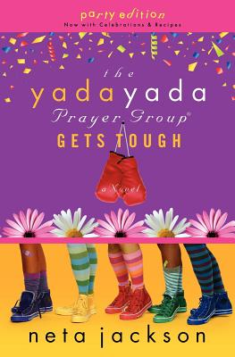 The Yada Yada Prayer Group Gets Tough: Party Edition with Celebrations and Recipes - Jackson, Neta