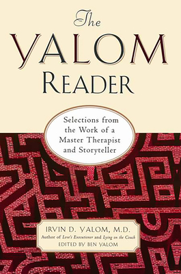 The Yalom Reader: On Writing, Living, and Practicing Psychotherapy - Yalom, Irvin D, M.D.