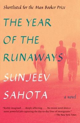 The Year of the Runaways - Sahota, Sunjeev