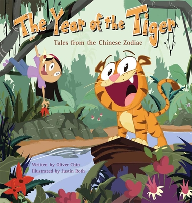 The Year of the Tiger: Tales from the Chinese Zodiac - Chin, Oliver