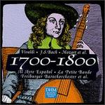 The Years 1700-1800: Vivaldi, Bach,  Mozart, et al.