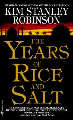 The Years of Rice and Salt - Robinson, Kim Stanley