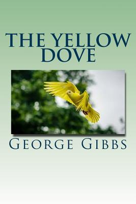 The Yellow Dove - Gibbs, George
