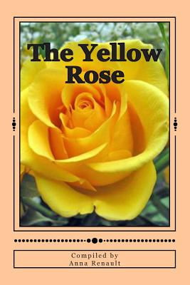 The Yellow Rose - Renault, Compiled by Anna, and Renault, Anna, and Kirby, Amanda