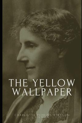The Yellow Wallpaper - Perkins Gilman, Charlotte