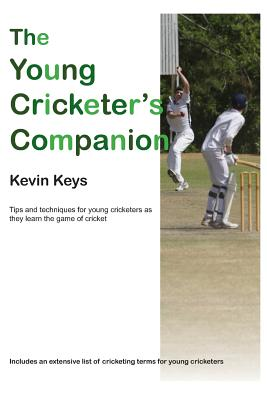 The Young Cricketer's Companion - Keys, MR Kevin
