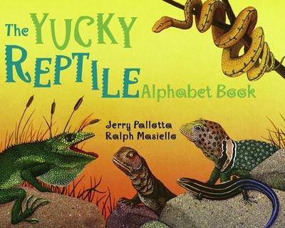 The Yucky Reptile Alphabet Book - Pallotta, Jerry