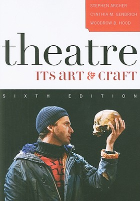 Theatre: Its Art and Craft - Archer, Stephen