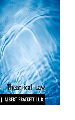 Theatrical Law - Brackett, J Albert