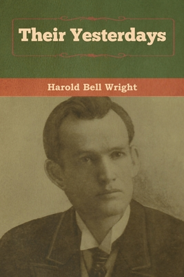 Their Yesterdays - Wright, Harold Bell
