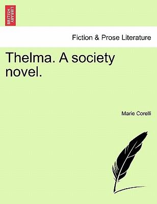 Thelma. a Society Novel. - Corelli, Marie