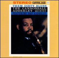 Them Dirty Blues - Cannonball Adderley