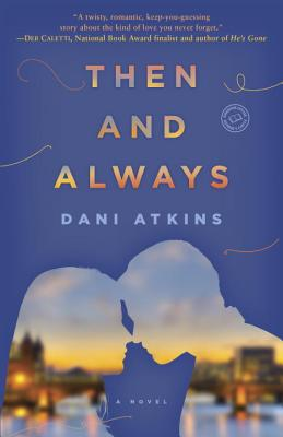 Then and Always - Atkins, Dani