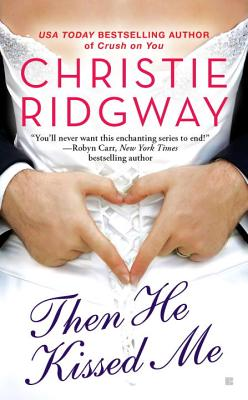Then He Kissed Me - Ridgway, Christie