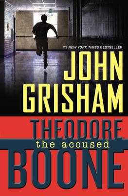 Theodore Boone: The Accused - Grisham, John