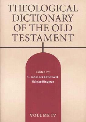 Theological Dictionary of the Old Testament, Volume IV - Botterweck, G Johannes (Editor), and Ringgren, Helmer (Editor)