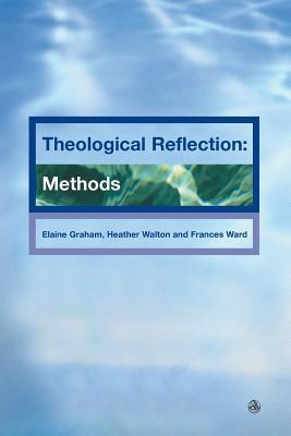 Theological Reflections: Methods - Graham, Elaine