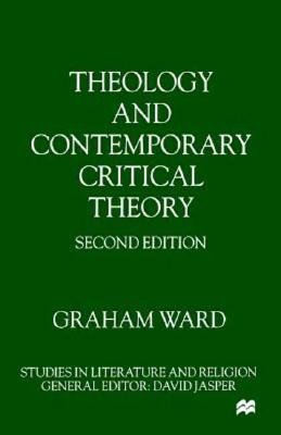 Theology and Contemporary Critical Theory - Ward, G