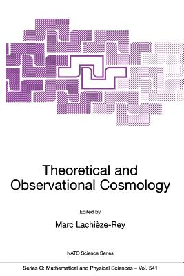 Theoretical and Observational Cosmology - Lachieze-Rey, Marc (Editor)